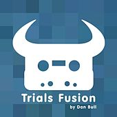 Trials Fusion by Dan Bull