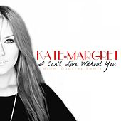 I Cant Live Without You (Miami Dubstep Remix) van Kate-Margret