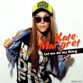 Let Me Do My Thing (Remix 2015) van Kate-Margret