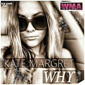 Why. New Sound 2015 by Kate-Margret