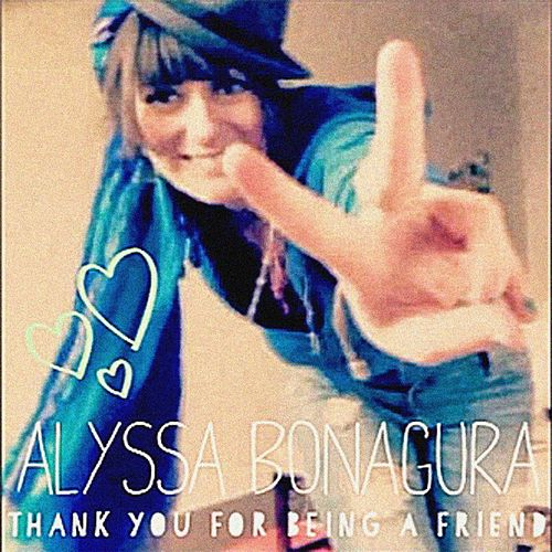 Thank You for Being a Friend by Alyssa Bonagura
