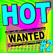 Hot Wanted ™, #2 by Various Artists