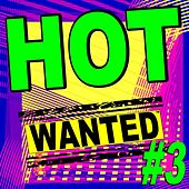 Hot Wanted ™, #3 by Various Artists