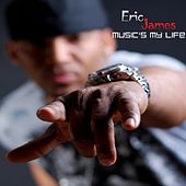 Music's My Life by Eric James