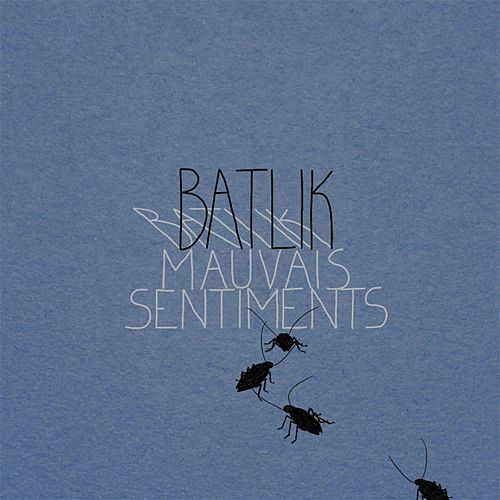 Mauvais sentiments by Batlik