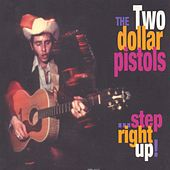 Step Right Up! de Two Dollar Pistols
