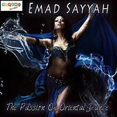 The Passion of Oriental Dance by Emad Sayyah