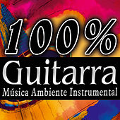 100% Guitarra Española. Latin Music With Spanish Guitar. Música Ambienter Instrumental by Various Artists