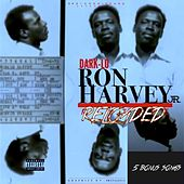 Ron Harvey Jr. Reloaded by Dark Lo