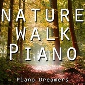 Nature Walk Piano by Piano Dreamers