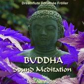 Buddha Sound Meditation by Dreamflute Dorothée Fröller