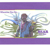 Wherever You Go ... Bear You Are by Bear