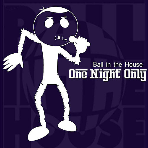 One Night Only de Ball in the House