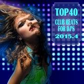 Top 40 Club Beats for DJ's 2015.4 de Various Artists