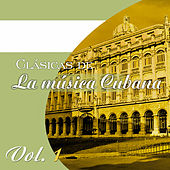 Clásicas de la Música Cubana, Vol. 1 de Various Artists