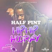 Hip Hip Hooray - Single by Half Pint