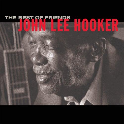 The Best Of Friends by John Lee Hooker