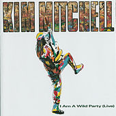 I Am A Wild Party (Live) by Kim Mitchell