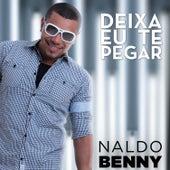 Deixa Eu Te Pegar - Single von Naldo Benny