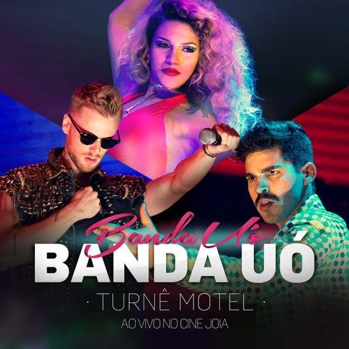 Turnê Motel - Ao Vivo No Cine Joia by Banda UÓ