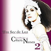 Um Ser de Luz - Saudação a Clara Nunes - Cd 2 von Various Artists