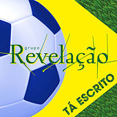 Tá Escrito - Single by Grupo Revelação