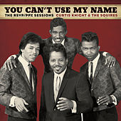 You Can't Use My Name de Curtis Knight