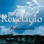 Aventureiro - Single by Grupo Revelação