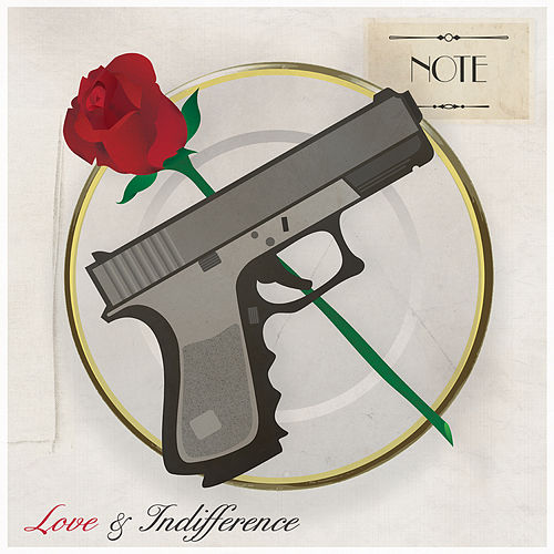 Love & Indifference by N.O.T.E.