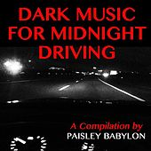 Dark Music for Midnight Driving by Various Artists