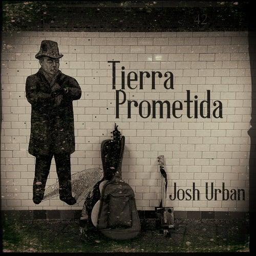 Tierra Prometida by Josh Urban