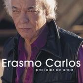 Pra Falar de Amor de Erasmo Carlos