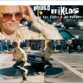 Vou Ser Feliz e Já Volto de Paulo Miklos