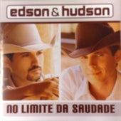 No Limite da Saudade de Edson & Hudson