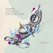 The Third Day (Deluxe Edition) by North Atlantic Oscillation