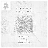 Build the Cities (feat. Kerli) by Karma Fields