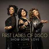 Show Some Love de First Ladies of Disco