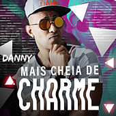 Mais Cheia de Charme - Single de Danny Sax