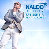 Faz Sentir (feat. K. Rose) - Single von Naldo Benny