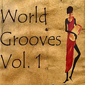 World Grooves, Vol. 1 by Various Artists