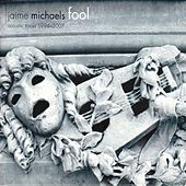 Fool by jaime michaels