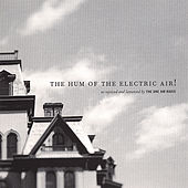 The Hum of the Electric Air! by The One AM Radio
