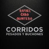 Rafael Caro Quintero: Corridos Pesados y Buchones de Various Artists