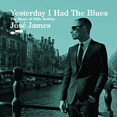 Yesterday I Had The Blues - The Music Of Billie Holiday von Jose James