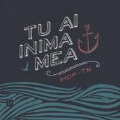 Tu Ai Inima Mea by Ihop-Tm