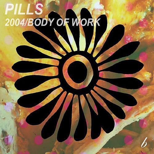 2004/Body of work by Pills