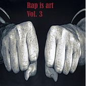Rap Is Art, Vol. 3 by Various Artists