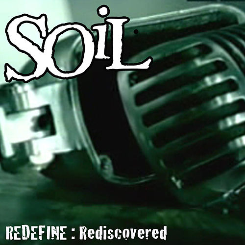 Redefine: Rediscovered by Soil
