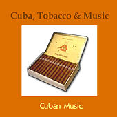 Cuba, Tobacco and Music by Various Artists