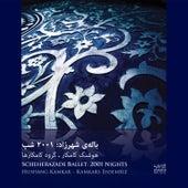 Scheherazade Ballet: 2001 Nights by The Kamkars